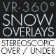 Snow Overlay VR-360° Editors Pack (StereoScopic 3D Over-Under)