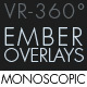 Burning Ember Overlay VR-360° Editors Pack (Monoscopic)