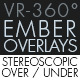 Burning Ember Overlay VR-360° Editors Pack (StereoScopic 3D Over-Under)