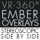 Burning Ember Overlay VR-360° Editors Pack (StereoScopic 3D Side by Side)