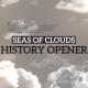 Seas Of Clouds History Opener