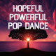 Hopeful and Powerful Pop Dance