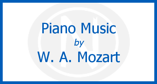 Piano Music by Wolfgang Amadeus Mozart