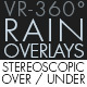 Rain Overlays VR-360° Editors Pack  (StereoScopic 3D Over/Under)