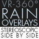 Rain Overlays VR-360° Editors Pack (StereoScopic 3D Side-by-Side)