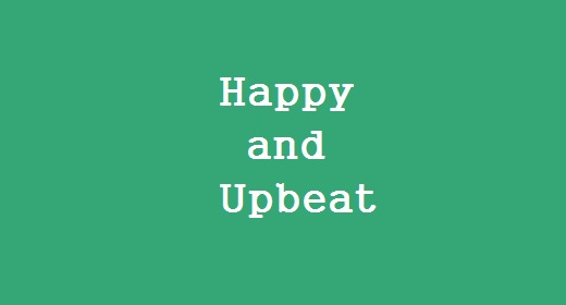 Happy and Upbeat