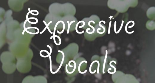 Expressive Vocals