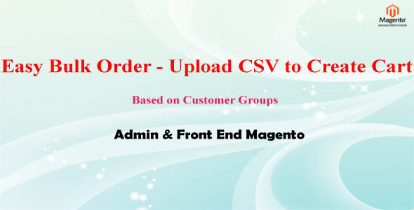 Easy Bulk Order - Upload CSV to Create Cart Admin & Front end Magento