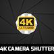 4K Camera Shutter