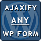 Any Form Ajaxifier - WordPress Plugin