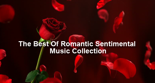 The Best Of Romantic Sentimental Music Collection
