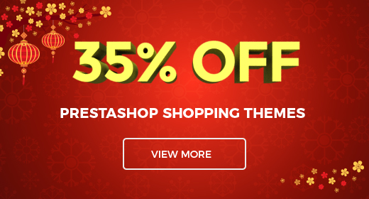 Lunar New Year Special Offer! 35% OFF - Responsive PrestaShop Themes