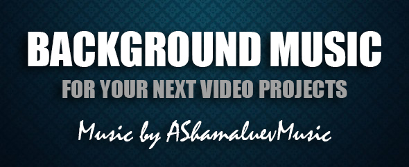 Background music for your video projects ashamaluevmusic