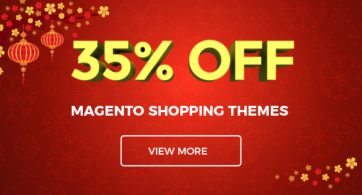 Lunar New Year Offer! 35% OFF - Responsive Magento Themes