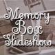 Memory Box Slideshow