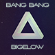 Bang_Bang_Bigelow
