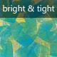 Bright and Tight