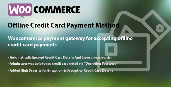 WooCommerce Offline Credit Card Payment Method (Gateways)
