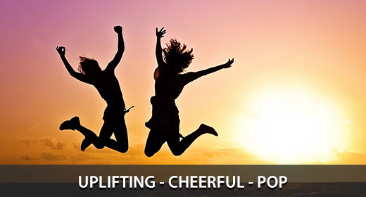 Uplifting - Cheerful - Pop