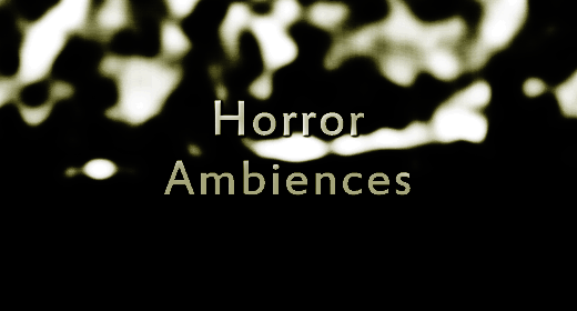 Horror Ambiences