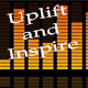 Uplift and Inspire