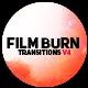 Film Burn Transitions V4