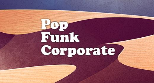 Pop, Funk, Corporate