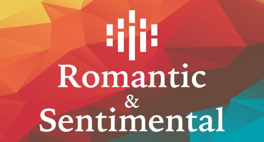 Romantic & Sentimental