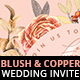 Blush Copper Wedding Invitation I