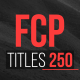 Download FCP Titles 250 from VideHive