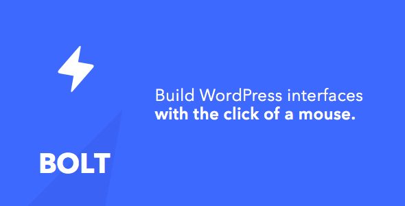 Bolt - Build WordPress Interfaces Quickly - CodeCanyon Item for Sale