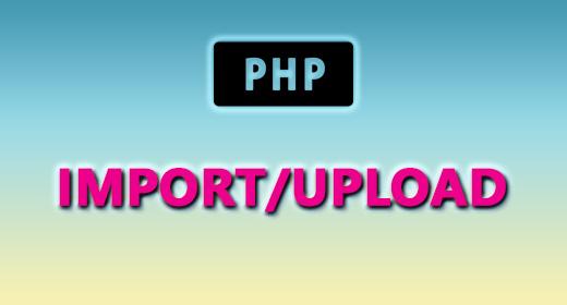 PHP (IMPORT-UPLOAD)