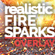Realistic Fire sparks and embers essentials Overlays PRO Package in 4K