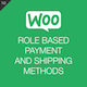 WooCommerce Role Based Payment / Shipping Methods