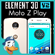 Motorola Moto Z Play for Element 3D