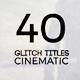 40 Cinematic Glitch Titles