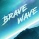 BraveWave_2