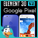 Google Pixel for Element 3D