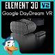 Google DayDream VR for Element 3D