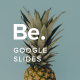 Be. Google Slides Presentation
