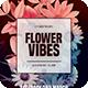 Flower Vibes Flyer