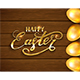 Lettering Happy Easter and Golden Eggs on Brown Wooden Background