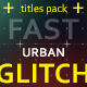 30 Fast Glitch Urban Titles