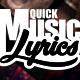 Quick Music Lyrics