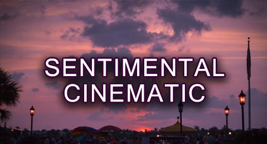 SENTIMENTAL & CINEMATIC