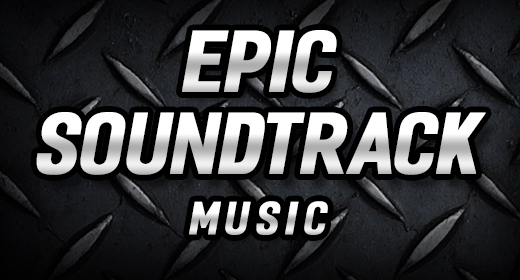 Epic Soundtrack Music