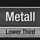 Metal Lower Third Pack