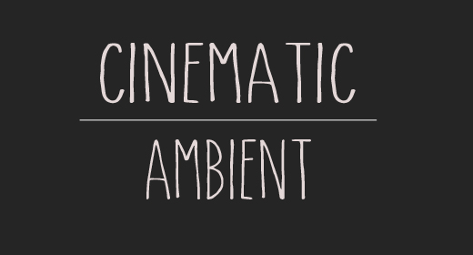 Cinematic | Ambient