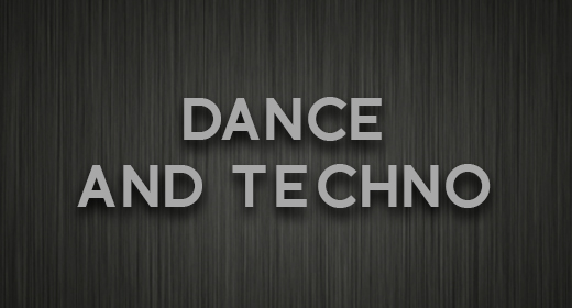 Dance and Techno