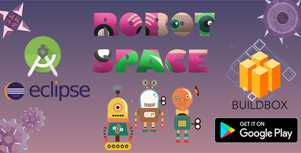 Robot Space- Buildbox Game - Template Included +Eclipse (Admob+chartboost)